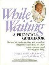 While Waiting, a prenatal Guidebook [Paperback] [Jan 01, 1987] Verrilli,... - $2.92