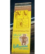 Vintage Matchbook Cover A1 Yellowstone Park Company Bear Family Fun Nati... - $44.99