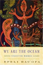 We Are the Ocean: Selected Works [Paperback] Hau'ofa, Epeli - $15.32
