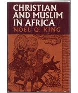 Christian & Muslim in Africa - Noel Q. King - HC - 1971 - Harper & Row. - $1.72