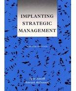 Implanting Strategic Management (2nd Edition) [Apr 01, 1991] Ansoff, Igo... - $37.73