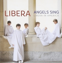 ANGELS SING - LIBERA IN AMERICA by Libera - CD