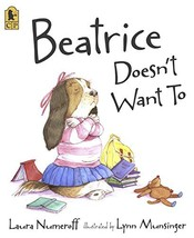Beatrice Doesn't Want To [Paperback] Numeroff, Laura and Munsinger, Lynn image 2