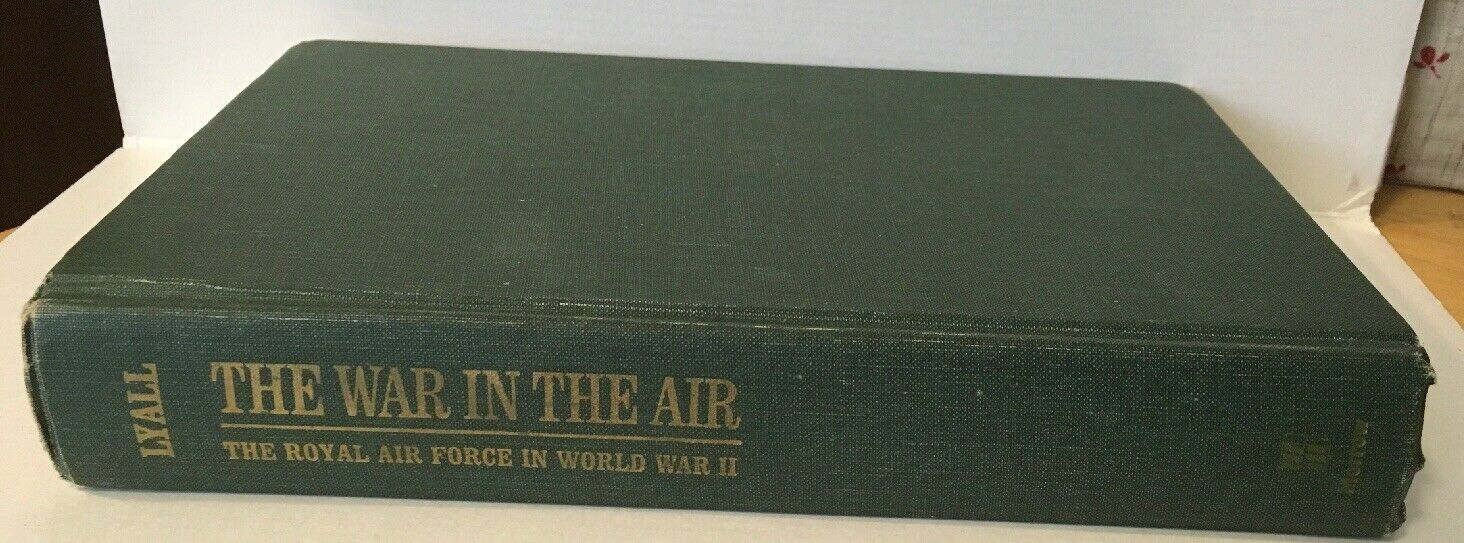 The War in the Air The Royal Air Force in World War II Edited By Gavin Lyall