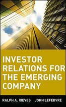 Investor Relations for the Emerging Company Rieves, Ralph A. and Lefebvr... - $22.63