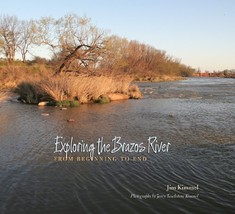 Exploring the Brazos River: From Beginning to End (River Books, Sponsore... - $14.29