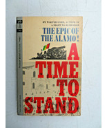 A Time To Stand The Epic Of The Alamo by Walter Lord 1963 1st Printing P... - $10.00