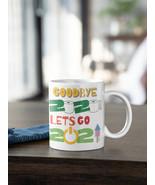 Goodbye 2020 Lets Go 2021 Mug 11oz | Gifts For Her | Gifts For Him - $15.50