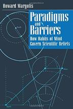 Paradigms and Barriers: How Habits of Mind Govern Scientific Beliefs (La... - $11.33