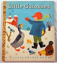 Little Galoshes (A Little Golden Book) [Jan 01, 1949] Kathryn Jackson; B... - $15.83