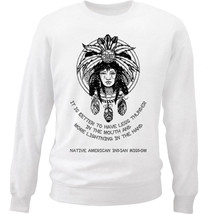 Native American Indian Wisdom Less Thunder Quote - New White Cotton Sweatshirt - $33.97