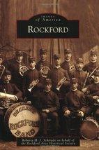 Rockford (Images of America) [Paperback] [Aug 10, 2009] Schirado, Robert... - $16.29