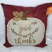"Thanksgiving Autumn Holiday Pillow In All Things Give Thanks 17"" square NWT - $22.75"
