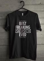 Best Freaking Reverend Ever - Custom Men's T-Shirt (2935) - $19.13+