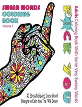 Swear Word Coloring Book : Adults Coloring Book With Some Very Sweary Wo... - £10.71 GBP