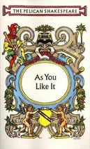 As You Like It (The Pelican Shakespeare) [Nov 30, 1959] Shakespeare, William and