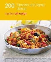 200 Spanish and Tapas Dishes Hamlyn - $6.26
