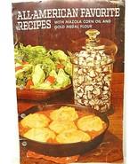 All American Favorite Recipes w/Mazola Corn Oil & Gold Medal Flour Betty... - $12.13