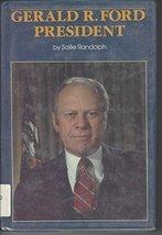 Gerald R. Ford, President (Presidential Biography Series) [Jun 01, 1987]... - $10.00