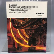 Vintage Koppers Engineering Continous Casting Machines Catalog 1979 jds - $6.92