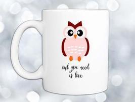 Owl You Need is Love Coffee Mug - $12.99