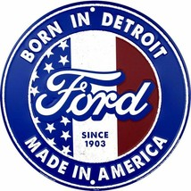 """Ford Born in Detroit 24"""" Round Embossed Tin Metal Sign - $56.93"""