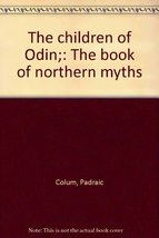 The children of Odin;: The book of northern myths Colum, Padraic - $15.19