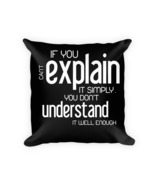 Funny Saying pillows - Square Pillow Case w/ stuffing - $23.00