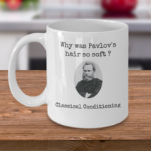 Psychology coffee mug Why was Pavlov's hair so soft Classical Conditioning joke - $20.90