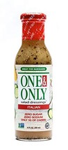One&Only Italian Dressing Salad Dressing, 12 fl.oz., Sugar Free Keto Salad Dress