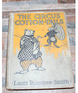 Vintage Book The Circus Cotton-Tails Laura Roundtree Smith Linen HC 1922 - $21.78