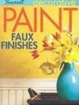 Decorative Paint & Faux Finishes Jeanne Huber and Editors Of Sunset Books - $3.80