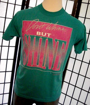 Don't Whine But Shine vintage thin t shirt by Fruit of the Loom Best tee... - $19.95