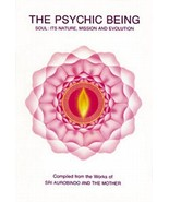 Psychic Being (Soul: Its Nature, Mission, Evolution) by Sri Aurobindo, T... - $4.00
