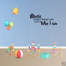 Wall Decal Music Is Not What I Do It's Who I Am Decor Sports Vinyl Stick... - $9.49+