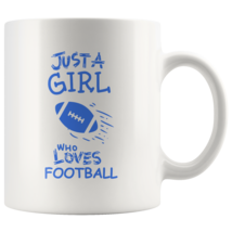 Just a Girl Who Loves Football 11oz Ceramic Coffee Mug Gift Blue Text - $19.95