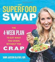 The Superfood Swap: The 4-Week Plan to Eat What You Crave Without the C.... - $7.88