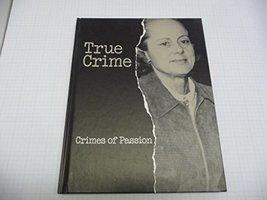 Crimes of Passion (True Crime) Time-Life Books - $4.70