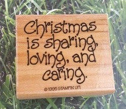 Stampin Up Rubber Stamp 1995 Christmas is Sharing Loving Caring Holidays  - $10.39
