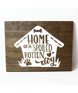 Home of a Spoiled Rotten Dog Pine Wood Wall Plaque Sign Home Decor - $34.16