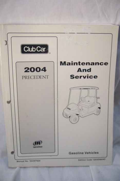 Club Car Precedent Service & Maintenance Manual  2004