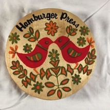 Mid Century Hamburger Press Vintage Wood Bird Flowers Wooden Press - $9.75