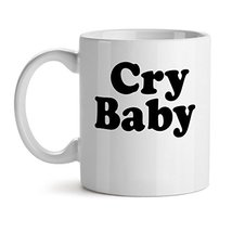 Cry Baby - Mad Over Mugs - Inspirational Unique Popular Office Tea Coffee Mug Gi - $17.59