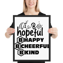 B hopeful, B happy, B cheerful, B kind fun 16x 20 poster - $49.95