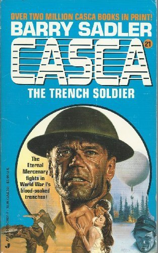 The Trench Soldier (Casca, No. 21) [Feb 01, 1989] Sadler, Barry