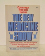The New Medicine Show by Consumer Reports Books Editors (1989, Paperback... - $0.98