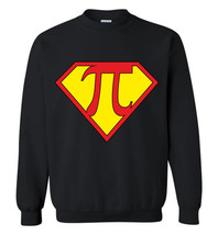Super Pi Day Sweashirt - $13.95+