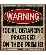 Warning Social Distancing Practiced Metal Sign FREE SHIPPING Humor  - $22.76