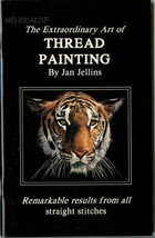 the EXTRAORDINARY art of THREAD PAINTING by Jan Jellins * 1989 paperback... - $14.80