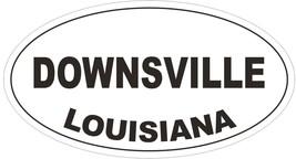 Downsville Louisiana Oval Bumper Sticker or Helmet Sticker D3902 - $1.39+